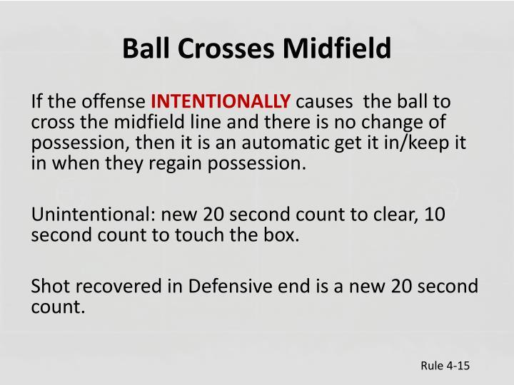 Ball Crosses Midfield
