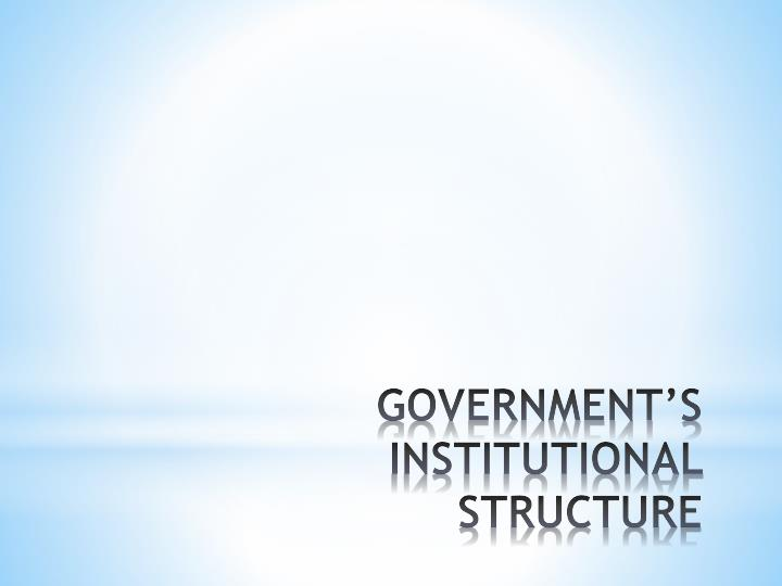 Government s institutional structure