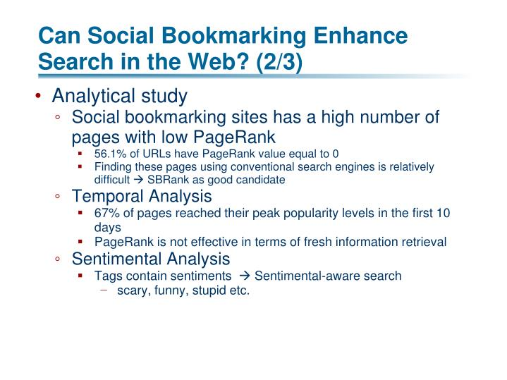 Can Social Bookmarking Enhance Search in the Web? (2/3)