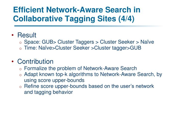 Efficient Network-Aware Search in Collaborative Tagging Sites (4/4)