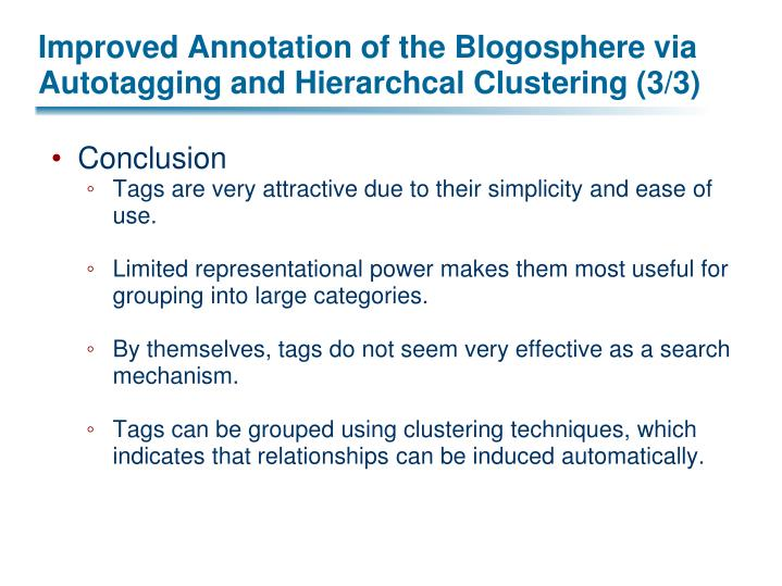 Improved Annotation of the Blogosphere via Autotagging and Hierarchcal Clustering (3/3)