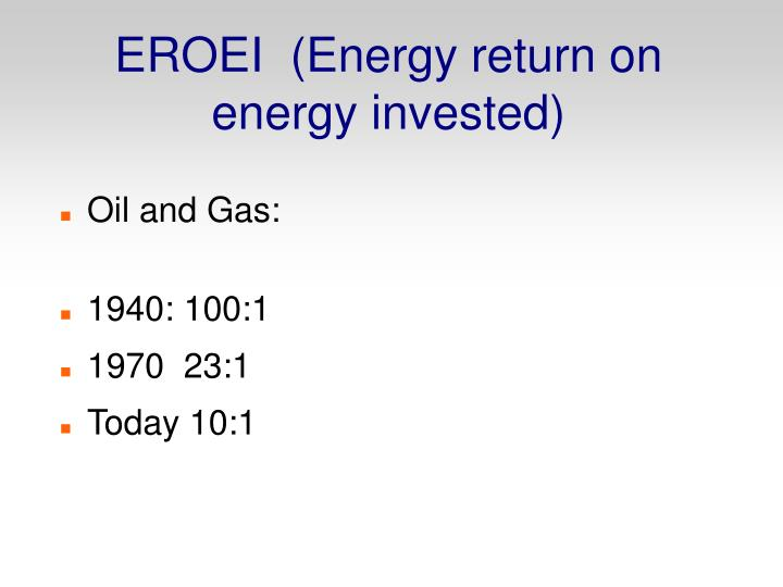 EROEI  (Energy return on energy invested)