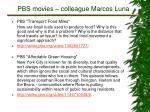 pbs movies colleague marcos luna1