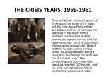 the crisis years 1959 1961