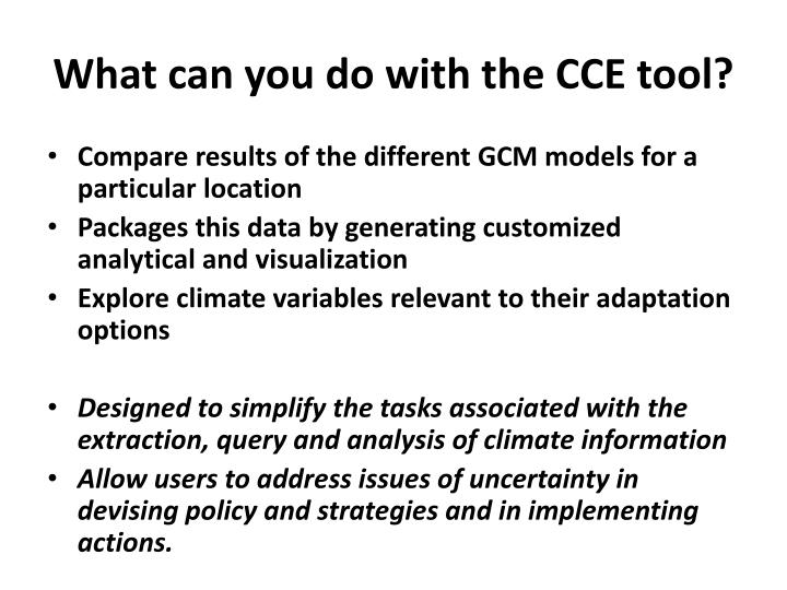 What can you do with the CCE tool?