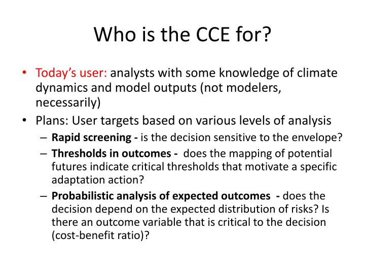 Who is the CCE for?