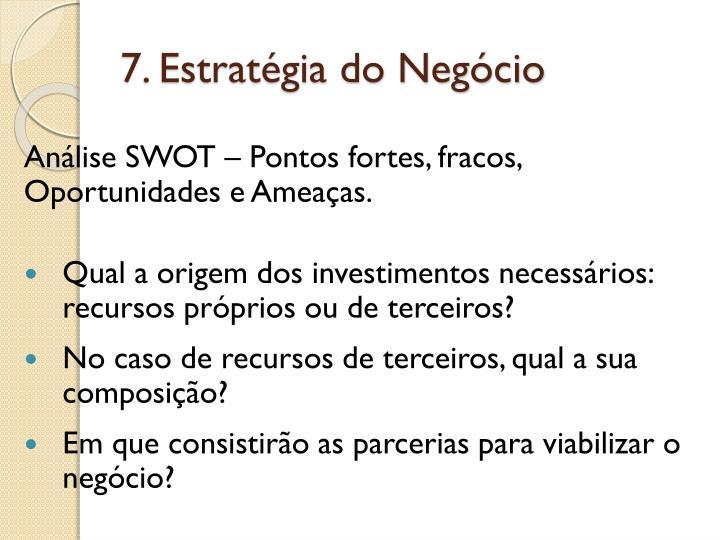 7. Estratégia do Negócio