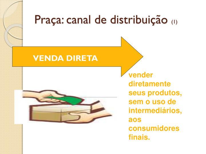 Praça: canal de distribuição