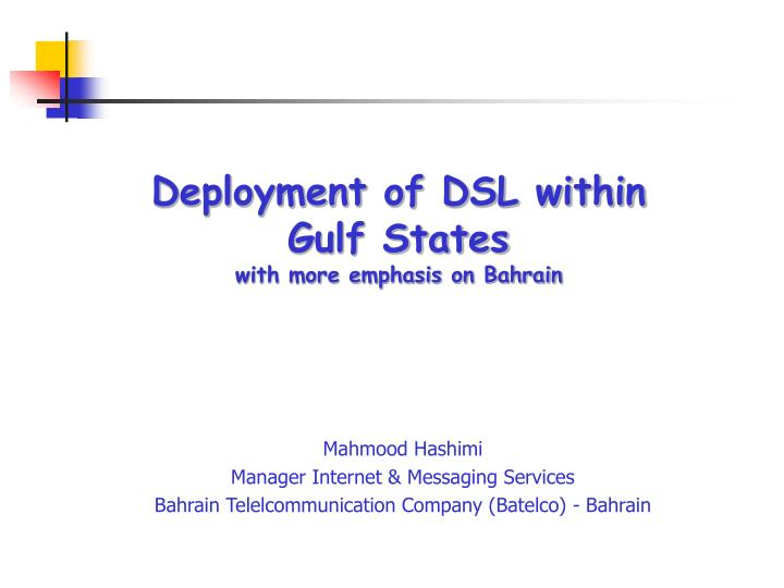 PPT - Deployment of DSL within Gulf States with more emphasis on