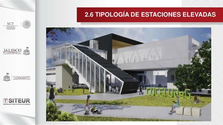 2.6 TIPOLOGÍA DE ESTACIONES ELEVADAS