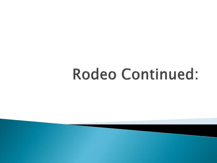 rodeo continued n.