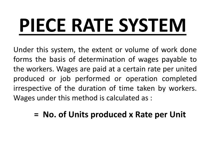 PIECE RATE SYSTEM