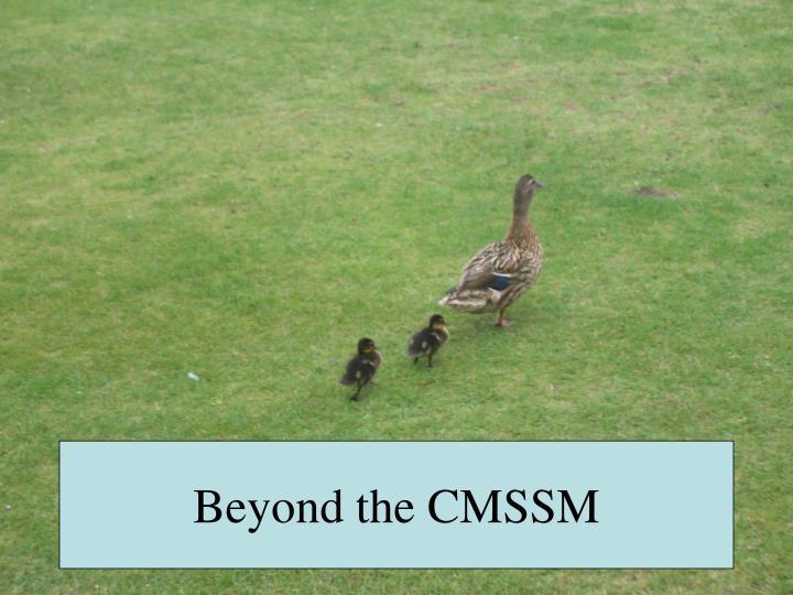 Beyond the CMSSM