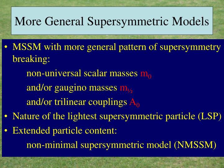 More General Supersymmetric Models
