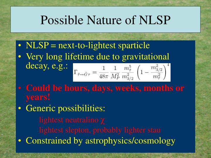 Possible Nature of NLSP