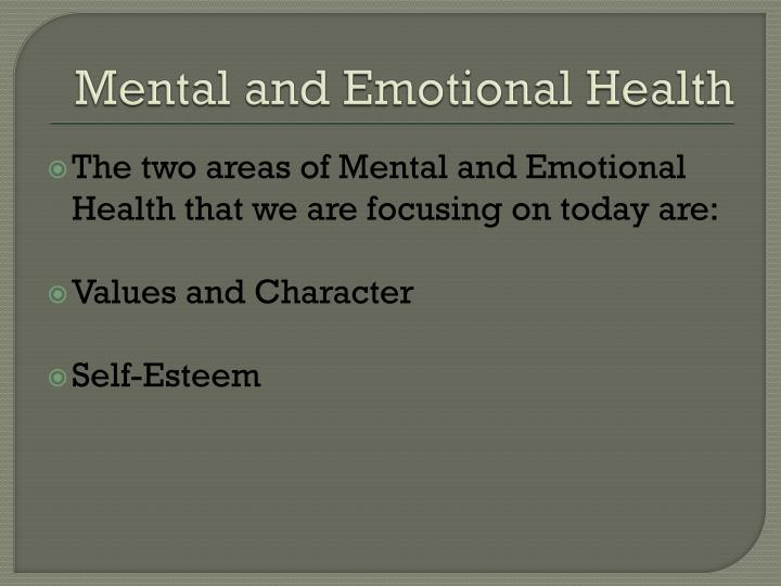 Mental and emotional health1