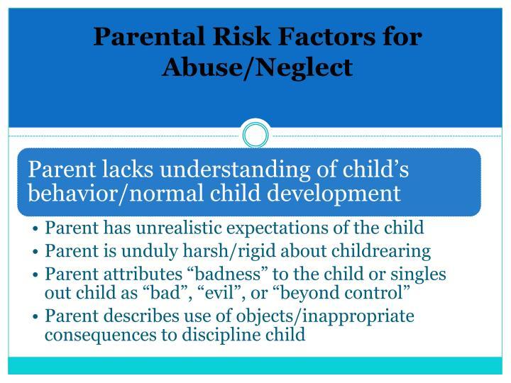 Parental Risk Factors for Abuse/Neglect