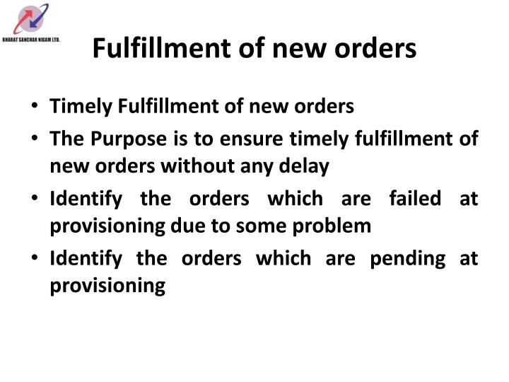 Fulfillment of new orders