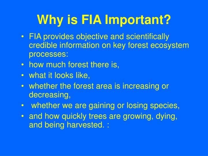 Why is FIA Important?