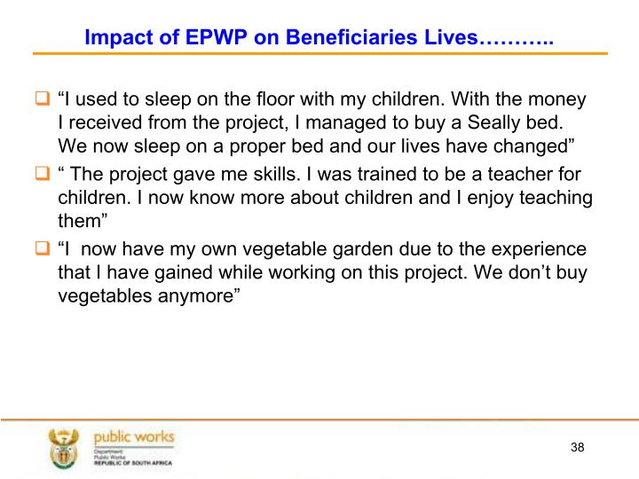 Impact of EPWP on Beneficiaries Lives………..