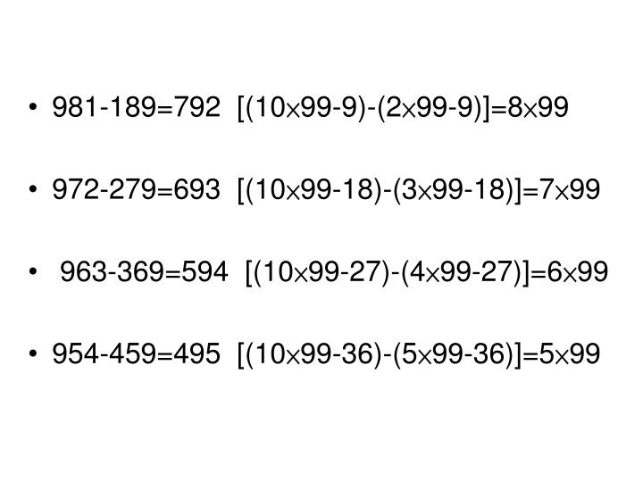 981-189=792  [(10×99-9)-(2×99-9)]=8×99