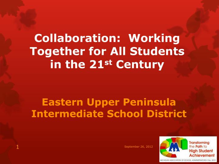 collaboration working together for all students in the 21 st century