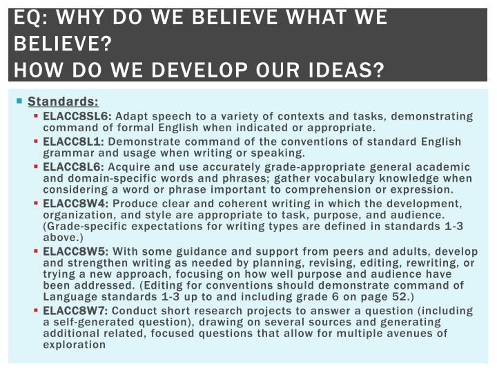 Eq why do we believe what we believe how do we develop our ideas