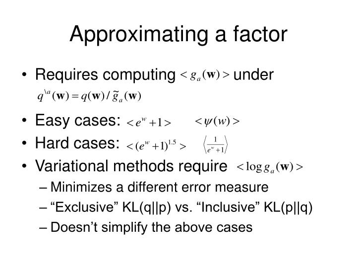 Approximating a factor