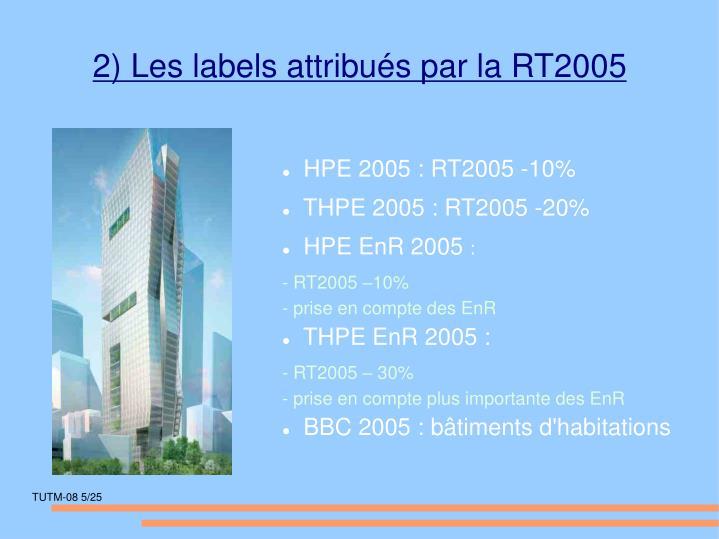 2) Les labels attribués par la RT2005
