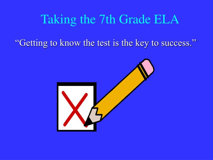 Taking the 7th grade ela