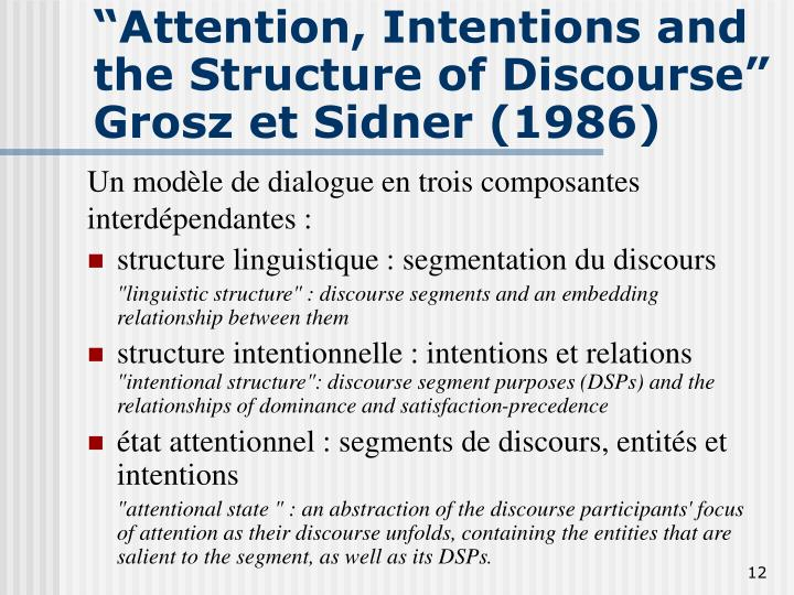 """Attention, Intentions and the Structure of Discourse"""