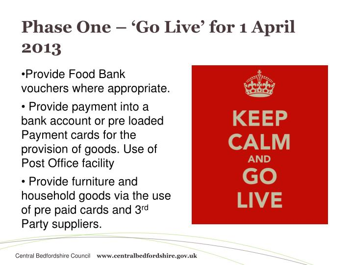 Phase One – 'Go Live' for 1 April 2013