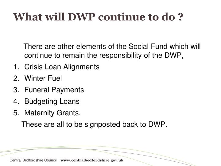 What will dwp continue to do