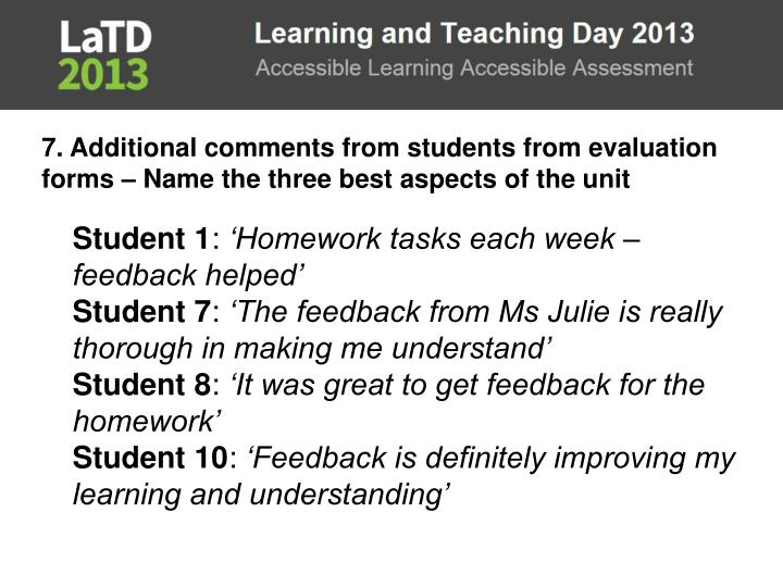 7. Additional comments from students from evaluation forms – Name the three best aspects of the unit