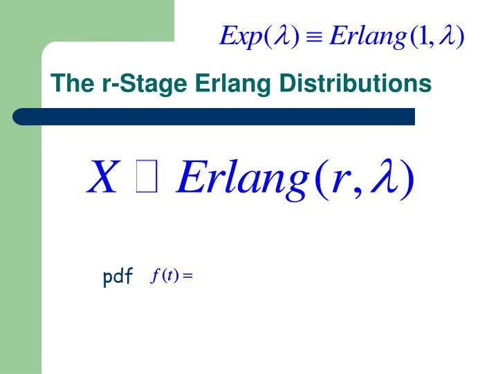 The r-Stage Erlang Distributions