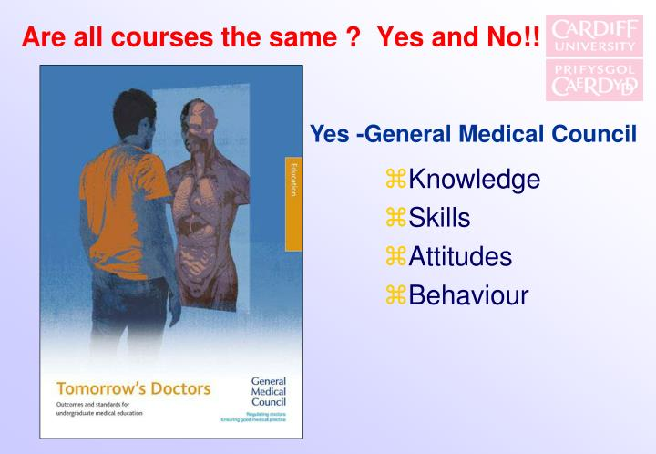 Are all courses the same ?  Yes and No!!