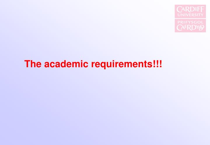 The academic requirements!!!