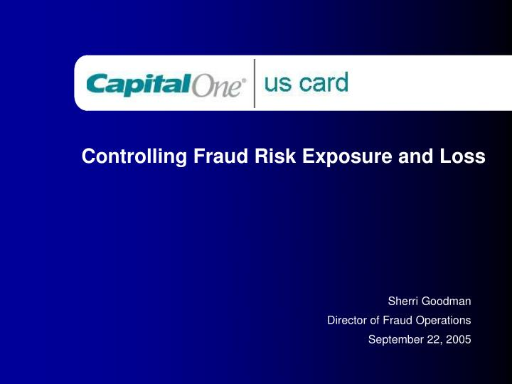 Controlling Fraud Risk Exposure and Loss