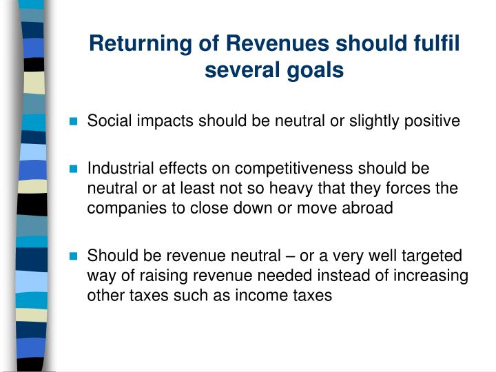 Returning of Revenues should fulfil several goals