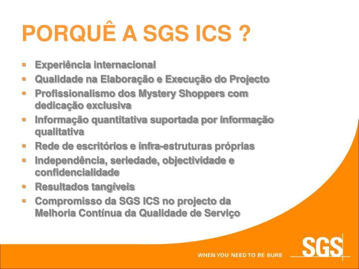 PORQUÊ A SGS ICS ?