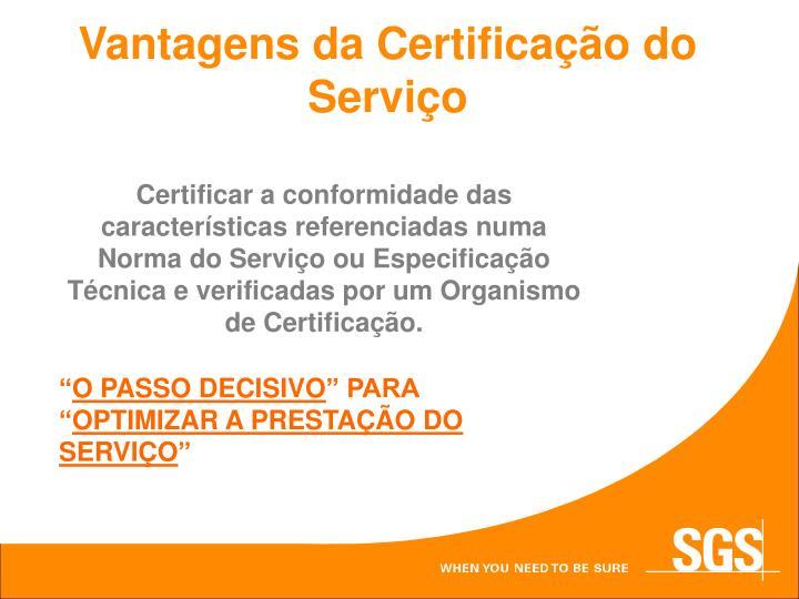 Vantagens da Certificação do Serviço