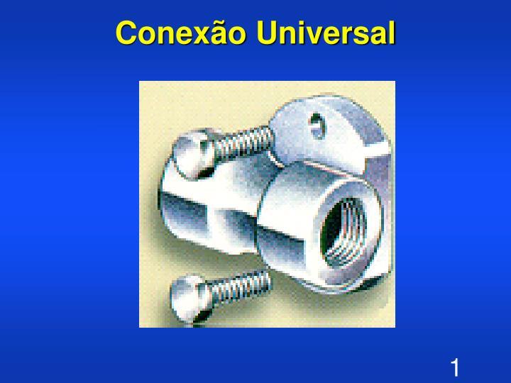 Conexão Universal