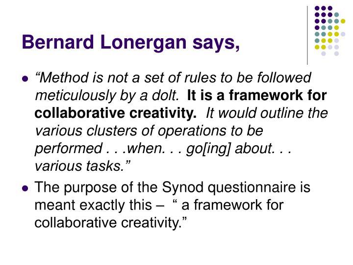 Bernard Lonergan says,