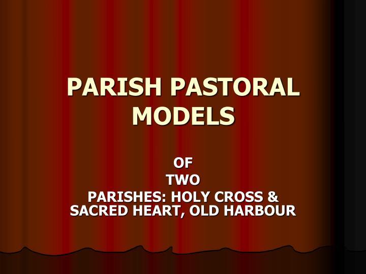 PARISH PASTORAL MODELS