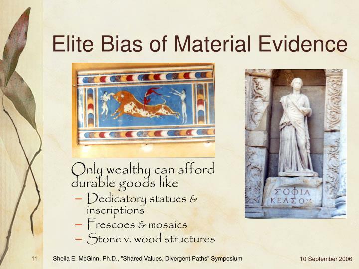 Elite Bias of Material Evidence