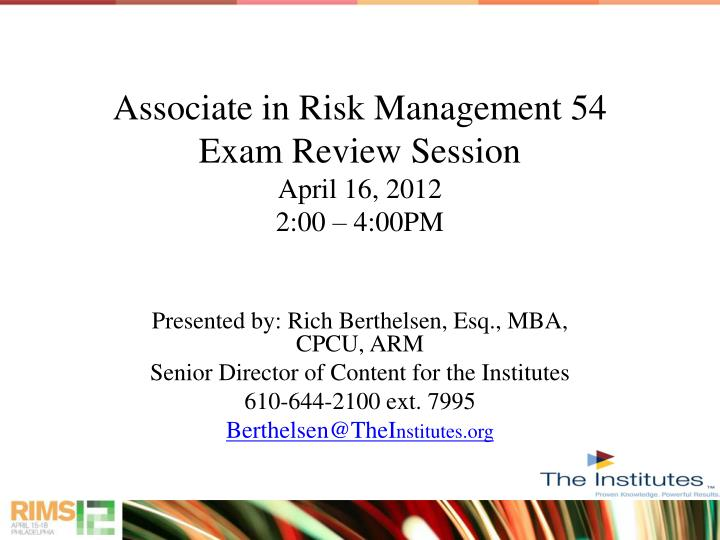 Associate in risk management 54 exam review session april 16 2012 2 00 4 00pm