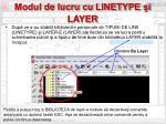modul de lucru cu linetype i layer