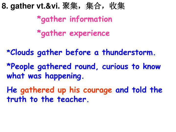*gather information
