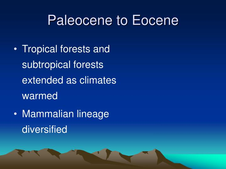 Paleocene to Eocene