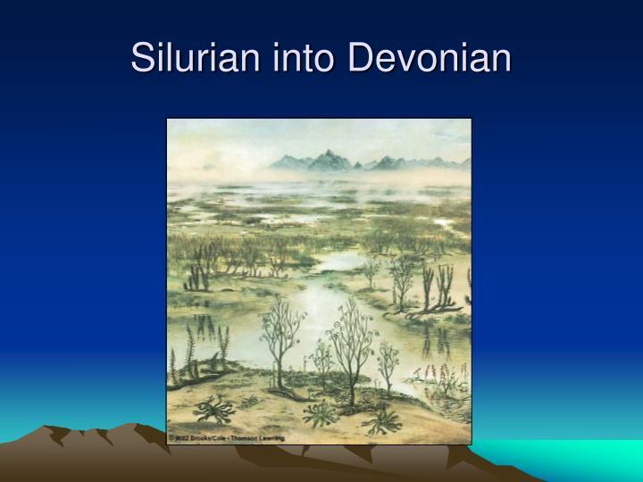 Silurian into Devonian
